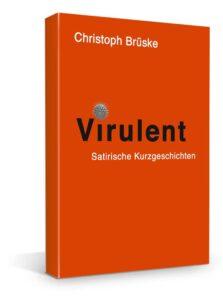 Buch Christoph Brüske Virulent Satirische Kurzgeschichten